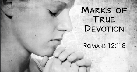Marks of True Devotion