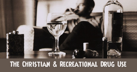 The Christian and Recreational Drug Use