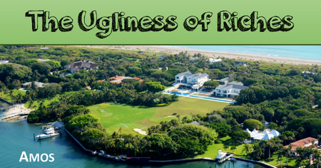 The Ugliness of Riches