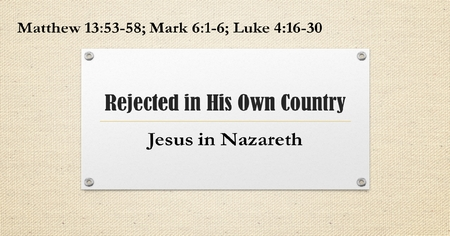 Sermon: Rejected in His Own Country « Sound Teaching
