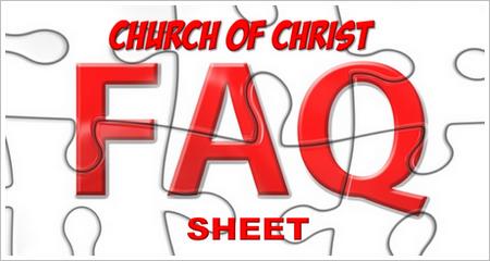 Church of Christ FAQ Sheet