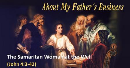 6 - The Samaritan Woman at the Well