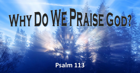 Why Do We Praise God