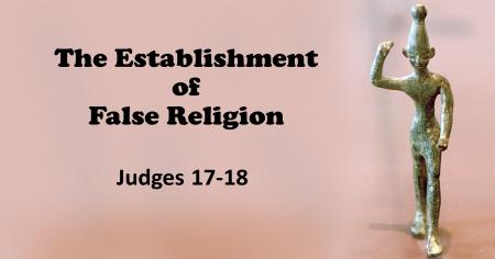 The Establishment of False Religion